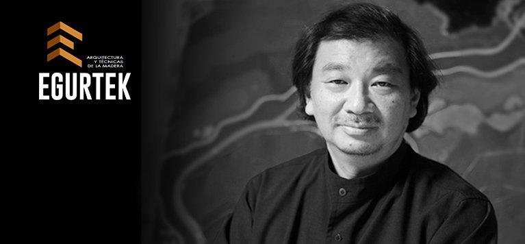 El arquitecto Shigeru Ban, Premio PRITZKER, confirma su participación en EGURTEK