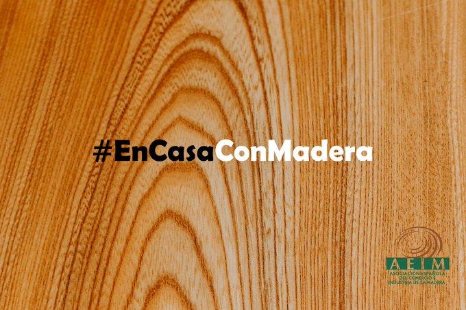 AEIM lanza su nueva campaña #EnCasaConMadera